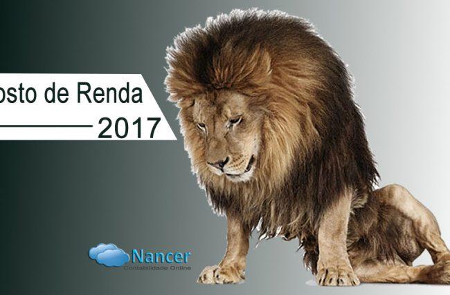 Imposto de Renda 2017 – Vamos entender o Leão